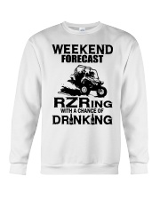 Weekend forecast RZRing with chance of Drinking  Crewneck Sweatshirt thumbnail