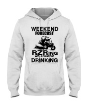 Weekend forecast RZRing with chance of Drinking  Hooded Sweatshirt thumbnail