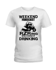 Weekend forecast RZRing with chance of Drinking  Ladies T-Shirt thumbnail