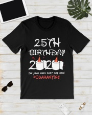 25th birthday 2020 the year when shit got real Classic T-Shirt lifestyle-mens-crewneck-front-17