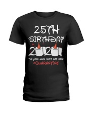 25th birthday 2020 the year when shit got real Ladies T-Shirt thumbnail