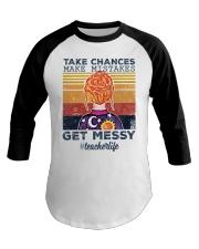 Take Chances make mistakes Get messy  Baseball Tee thumbnail