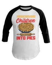 Misbehaving Children will be turned into pies Baseball Tee thumbnail