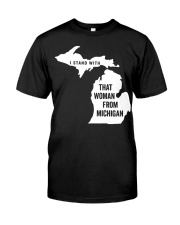 I stand with that woman from Michigan T-shirt Classic T-Shirt front