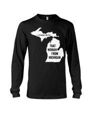 I stand with that woman from Michigan T-shirt Long Sleeve Tee thumbnail