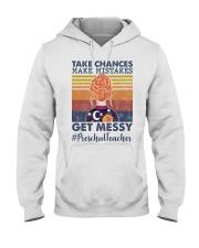 Take Chances make mistakes Get messy  Hooded Sweatshirt thumbnail