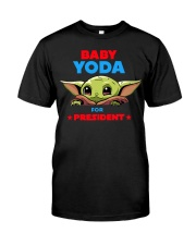 Baby Yoda for President shirt Classic T-Shirt front