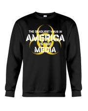 The Deadliest Virus In America Is The Media shirt Crewneck Sweatshirt thumbnail