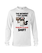 Cat Nurse the moment I get home from my 12 hour  Long Sleeve Tee thumbnail
