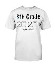 8th Grade 2020 quarantined T-shirt Classic T-Shirt front