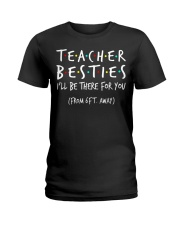 Teacher besties i'll be there for you from Ladies T-Shirt thumbnail