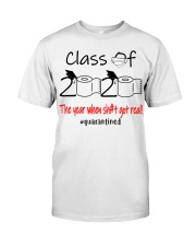 Class of 2020 the year when shit got real  Classic T-Shirt front