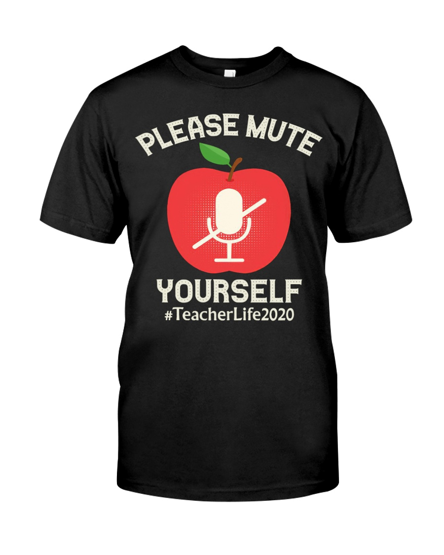 Mute Yourself  Virtual Learning teacherlife2020 Classic T-Shirt