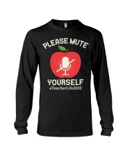 Mute Yourself  Virtual Learning teacherlife2020 Long Sleeve Tee thumbnail