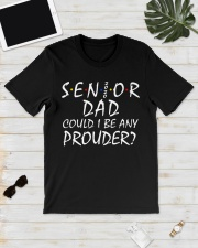 Senior Dad Could I be Any Prouder shirt Classic T-Shirt lifestyle-mens-crewneck-front-17