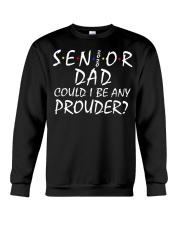 Senior Dad Could I be Any Prouder shirt Crewneck Sweatshirt tile