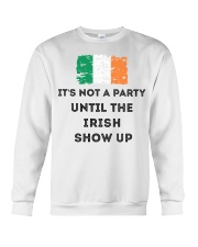 St Patrick's Day Irish It's not a party the Irish Crewneck Sweatshirt thumbnail