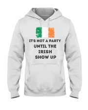 St Patrick's Day Irish It's not a party the Irish Hooded Sweatshirt tile