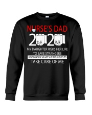 Nurse's dad 2020 my daughter risks her life take  Crewneck Sweatshirt thumbnail