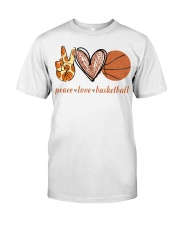 Peace love basketball shirt Classic T-Shirt front