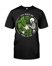 Skeleton You make me feel alive shirt Classic T-Shirt front