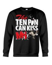 The ten pin can kiss my ass shirt Crewneck Sweatshirt thumbnail