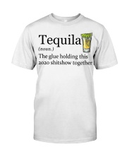 Tequila Definition The glue holding this 2020 Classic T-Shirt front
