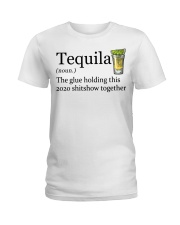 Tequila Definition The glue holding this 2020 Ladies T-Shirt thumbnail