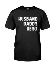 Husband Daddy Hero 1 Classic T-Shirt front
