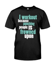 I Workout Because Classic T-Shirt front