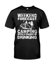 Weekend Forecast Camping With A Chance Of Drinking Classic T-Shirt front