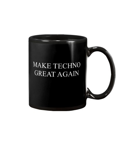 MAKE TECHNO GREAT AGAIN MUG