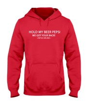 Hold my beer - We got your back t-shirt Hooded Sweatshirt front