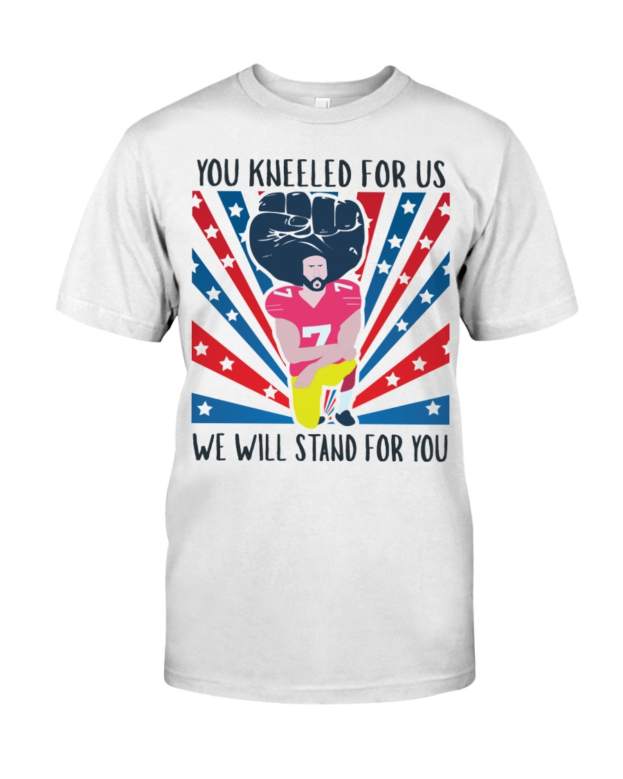 We Will Stand For You  Classic T-Shirt