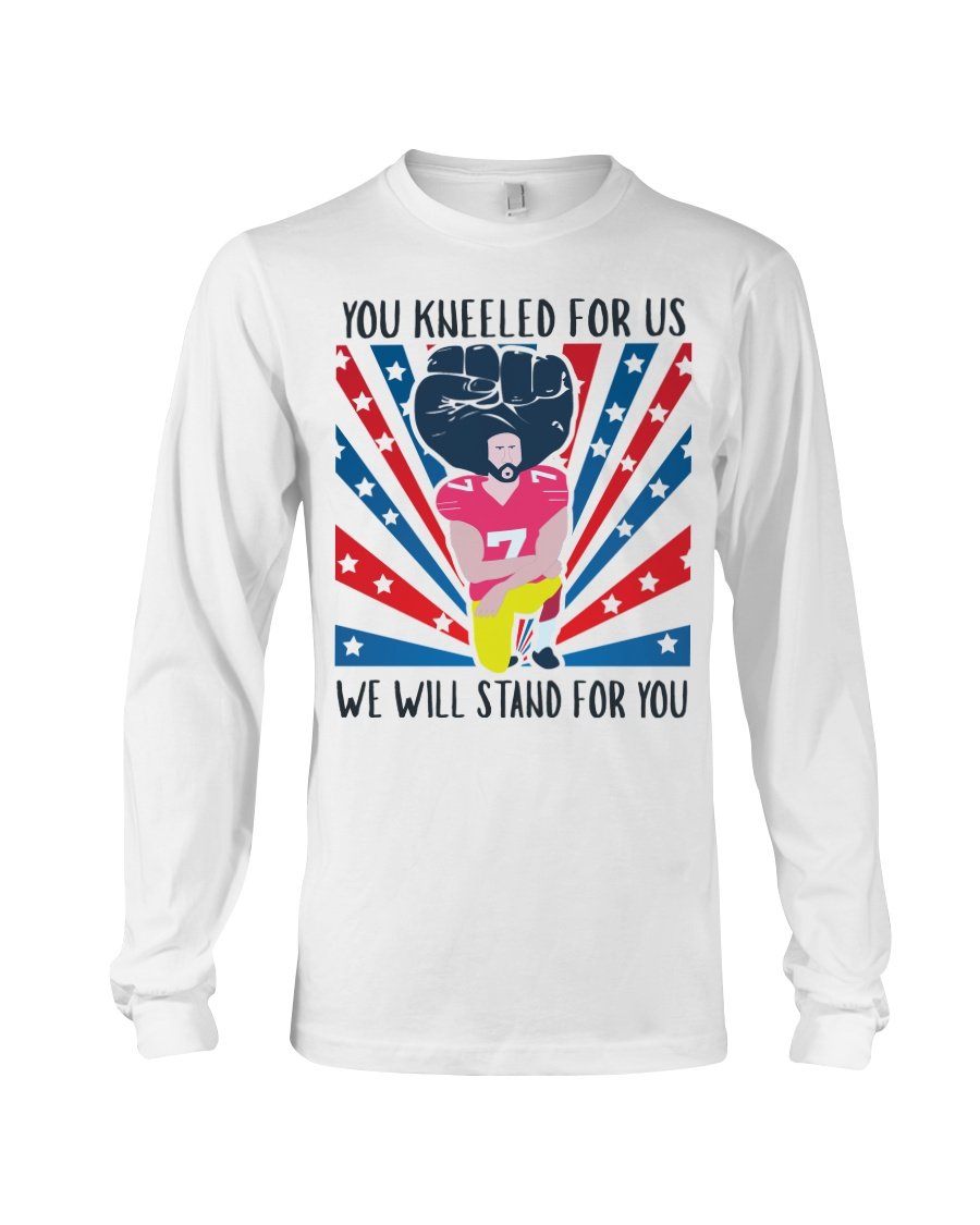We Will Stand For You  Long Sleeve Tee
