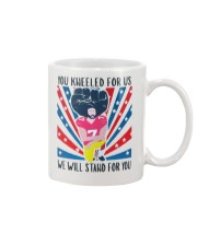 We Will Stand For You  Mug tile
