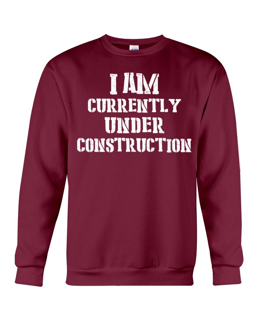I am currently under construction Crewneck Sweatshirt