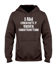 I am currently under construction Hooded Sweatshirt front