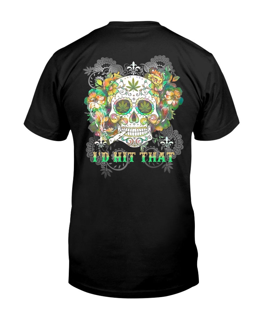 Weed Skull I'd Hit That 2 Sides Classic T-Shirt