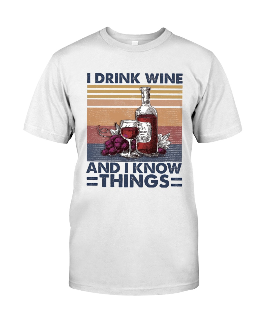 I Drink Wine Classic T-Shirt