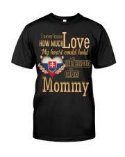 I Never Know- Mommy- Slovakia Classic T-Shirt front
