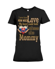 I Never Know- Mommy- Slovakia Premium Fit Ladies Tee thumbnail