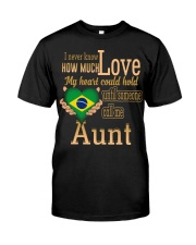 I NEVER KNOW- AUNT BRAZIL Classic T-Shirt front