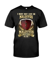 I MAY NOT MALDIVES Classic T-Shirt front
