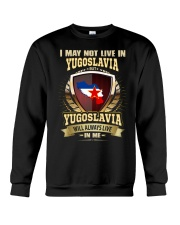 I MAY NOT YUGOSLAVIA Crewneck Sweatshirt thumbnail