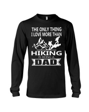 i love you more hiking is being a dad Long Sleeve Tee thumbnail