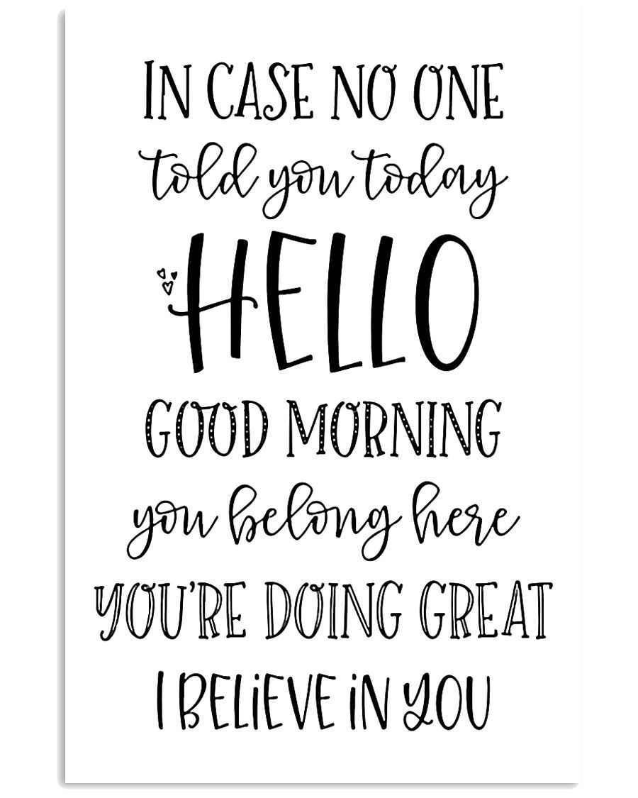 in case no one told you today hello good morning  24x36 Poster