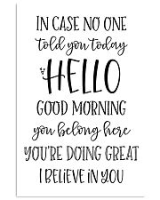 in case no one told you today hello good morning  24x36 Poster front