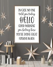 in case no one told you today hello good morning  24x36 Poster lifestyle-holiday-poster-1