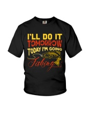 I'll do it tomorrow today i'm going fishing Youth T-Shirt thumbnail